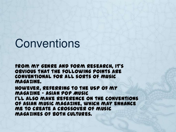 ConventionsFrom my genre and form research, it'sobvious that the following points areconventional for all sorts of musicma...
