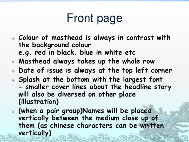 Front page   Colour of masthead is always in contrast with    the background colour    e.g. red in black. blue in white e...