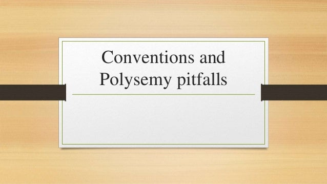Conventions and  Polysemy pitfalls