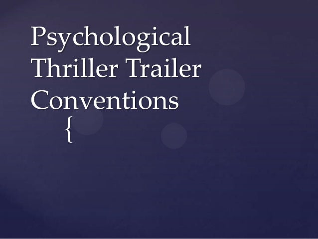 Psychological Thriller Trailer Conventions  {