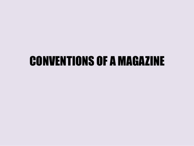 CONVENTIONS OF A MAGAZINE