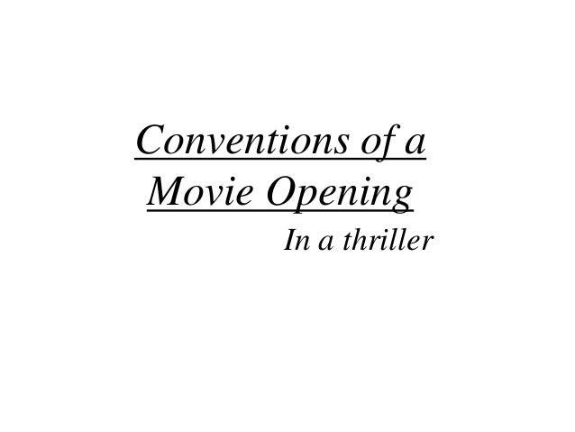 Conventions of a Movie Opening In a thriller