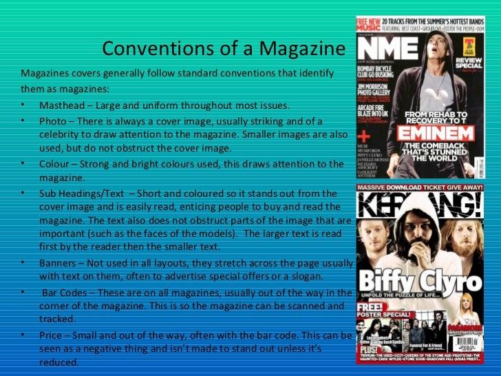 Conventions of a Magazine <ul><li>Magazines covers generally follow standard conventions that identify </li></ul><ul><li>t...