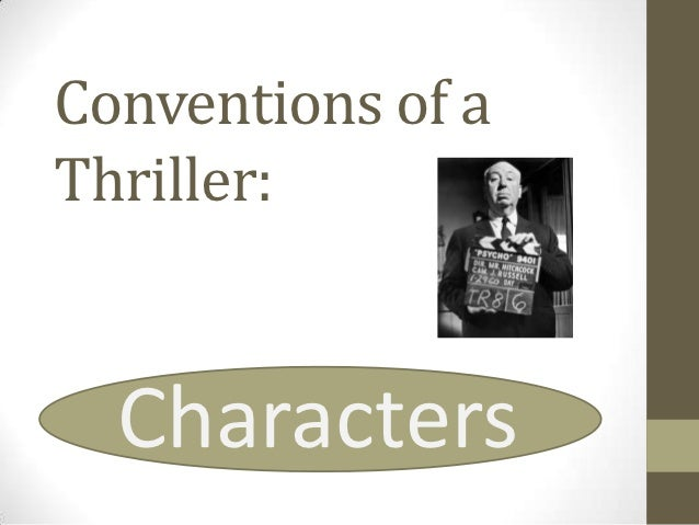 Conventions of aThriller:  Characters