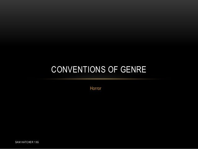 horror conventions Horror genre conventionsby george woodfordgeorge woodford we use your linkedin profile and activity data to personalize ads and to show you more relevant ads.