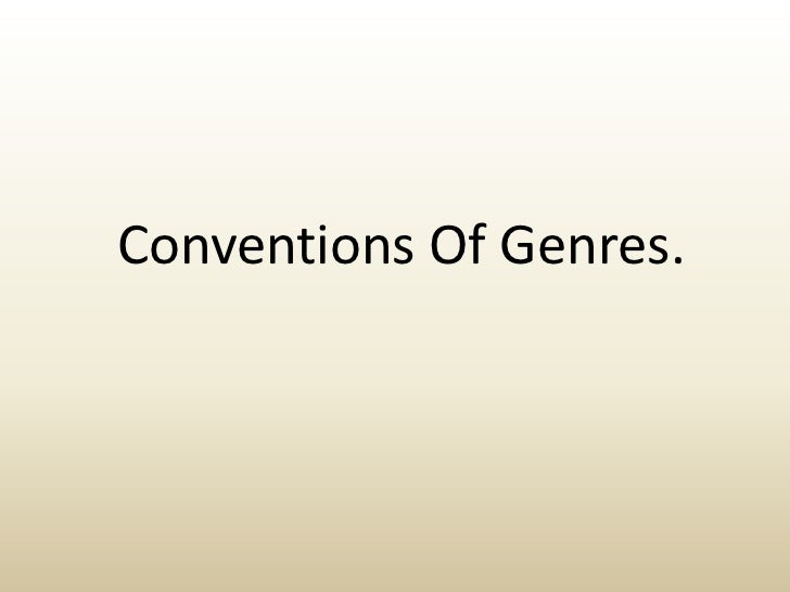 Conventions Of Genres.<br />
