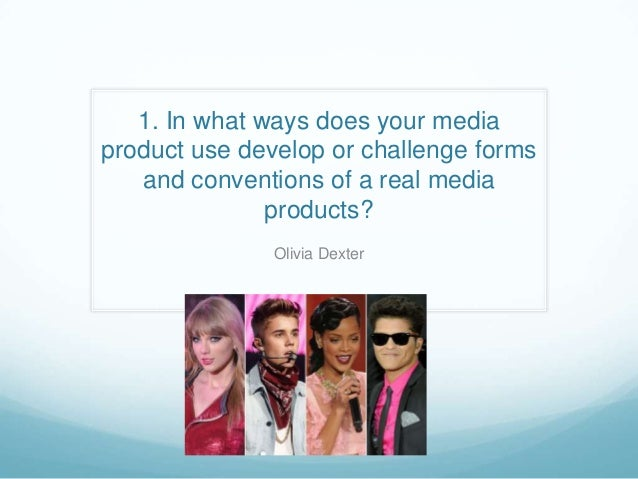1. In what ways does your media product use develop or challenge forms and conventions of a real media products? Olivia De...