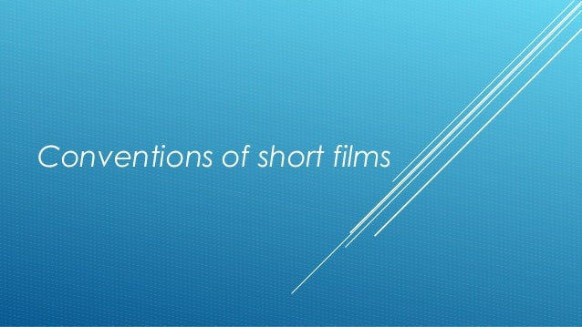 Conventions of short films
