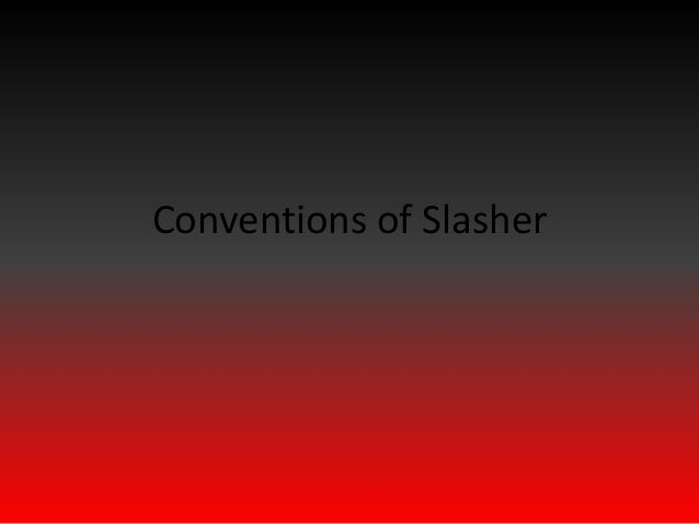 Conventions of Slasher