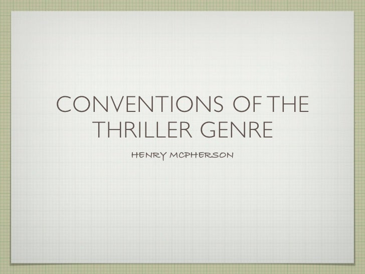 CONVENTIONS OF THE  THRILLER GENRE     HENRY MCPHERSON