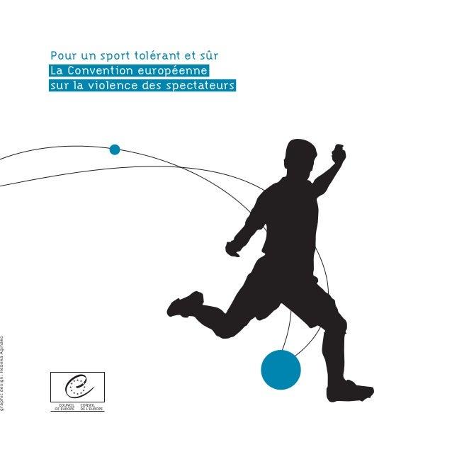 Pour un sport tolérant et sûr La Convention européenne sur la violence des spectateurs