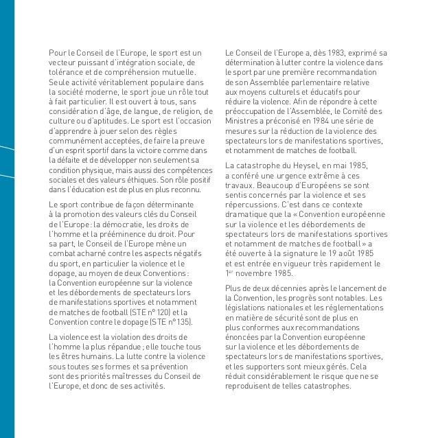 Pour le Conseil de l'Europe, le sport est un vecteur puissant d'intégration sociale, de tolérance et de compréhension mutu...