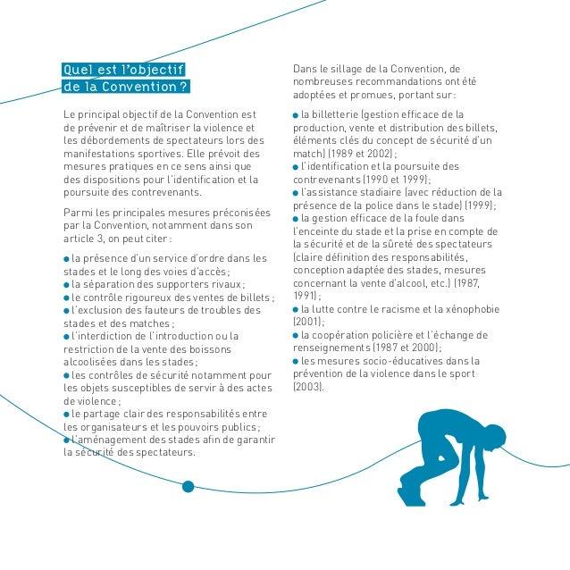 Quel est l'objectif de la Convention? Le principal objectif de la Convention est de prévenir et de maîtriser la violence ...