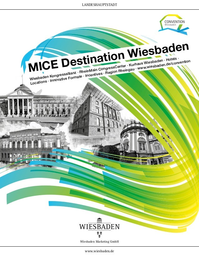 MICE Destination Wiesbaden Wiesbaden Kongressallianz · RheinMain CongressCenter · Kurhaus Wiesbaden · Hotels · Locations ·...