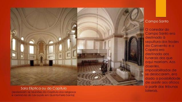Campo Santo  Sala Elíptica ou do Capítulo  (realizavam as reuniões do Capítulo dos religiosos e cerimónia do Lava-pés em Q...