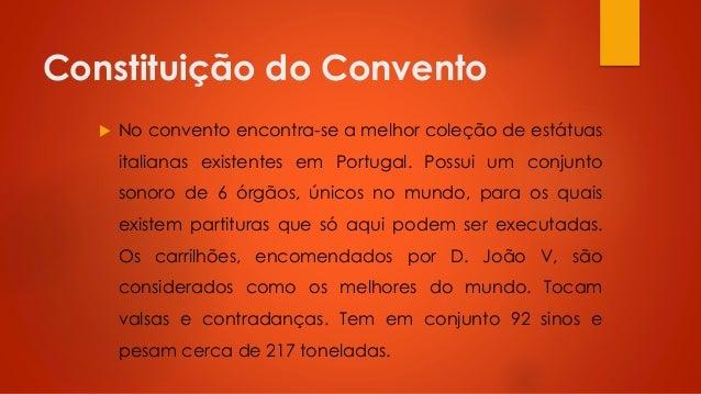 Constituição do Convento   No convento encontra-se a melhor coleção de estátuas italianas existentes em Portugal. Possui ...