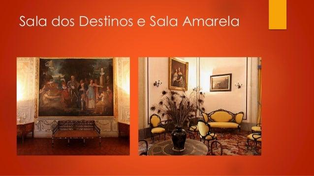 Sala dos Destinos e Sala Amarela