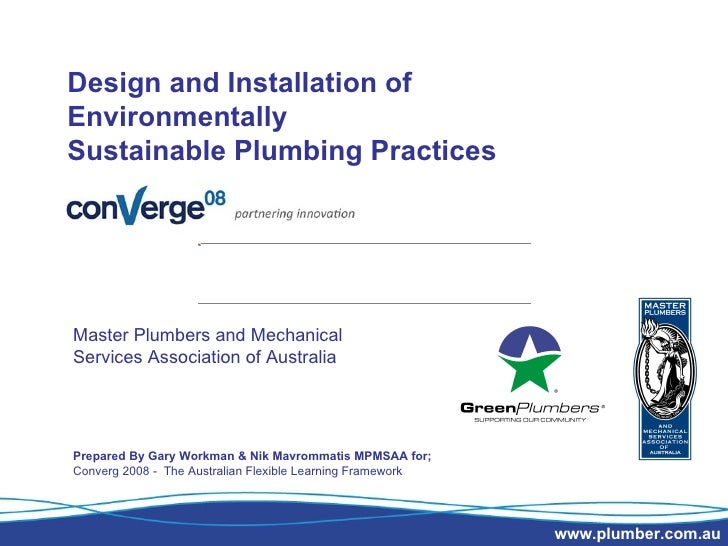 Design and Installation of Environmentally  Sustainable Plumbing Practices Master Plumbers and Mechanical Services Associa...