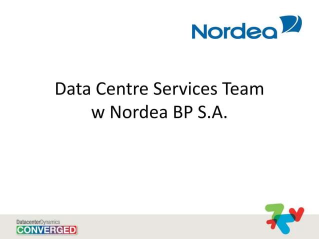 Data Centre Services Team w Nordea BP S.A.