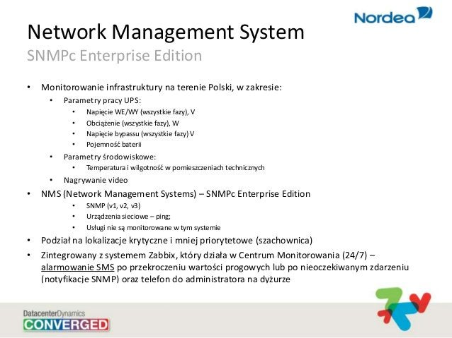Network Management System SNMPc Enterprise Edition • Monitorowanie infrastruktury na terenie Polski, w zakresie: • Paramet...