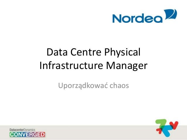 Data Centre Physical Infrastructure Manager Uporządkowad chaos