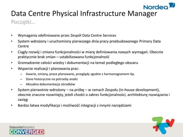 Data Centre Physical Infrastructure Manager Początki… • Wymagania zdefiniowane przez Zespół Data Centre Services • System ...