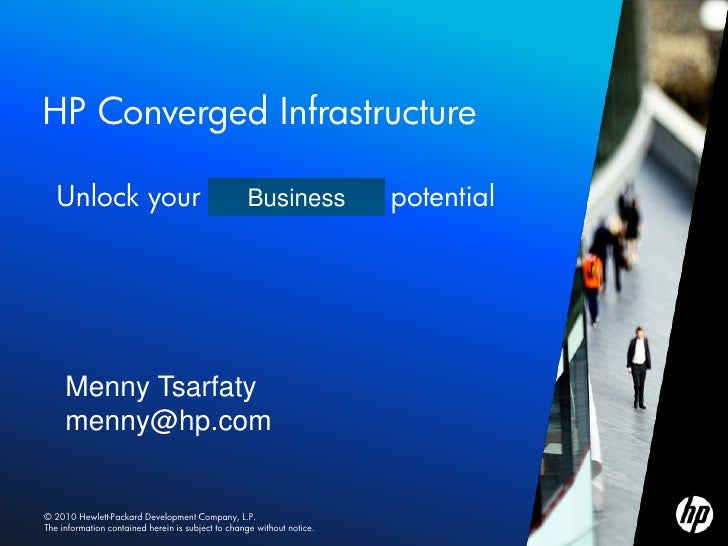 HP Converged Infrastructure         Unlock your infrastructure's potential                        Business              Me...
