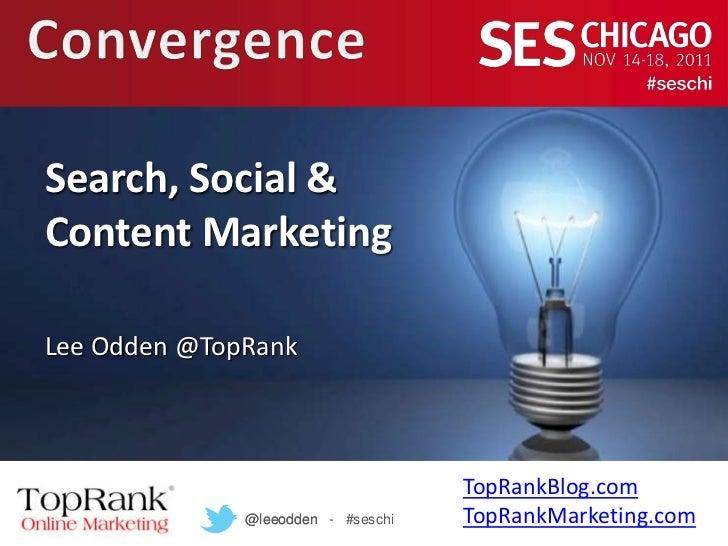 Convergence: Social Media SEO Content Marketing SES Chicago 2011