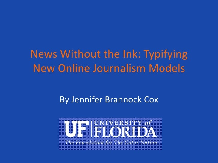 News Without the Ink: Typifying New Online Journalism Models<br />By Jennifer Brannock Cox<br />
