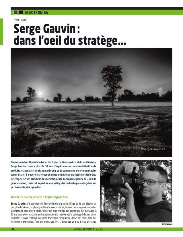 ELECTRONIKA [PORTRAIT]  Serge Gauvin : dans l'oeil du stratège...  Bien connu dans l'industrie des technologies de l'infor...