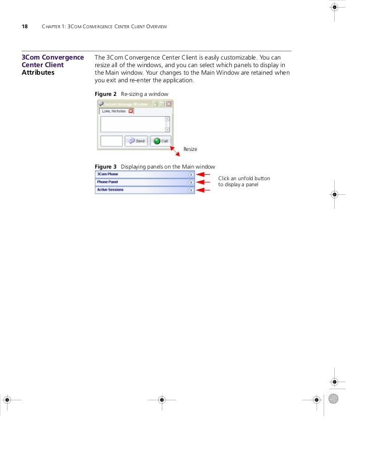 18   CHAPTER 1: 3COM CONVERGENCE CENTER CLIENT OVERVIEW3Com Convergence          The 3Com Convergence Center Client is eas...