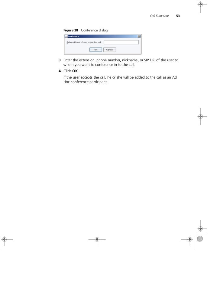 Call Functions   53  Figure 28 Conference dialog3 Enter the extension, phone number, nickname, or SIP URI of the user to  ...