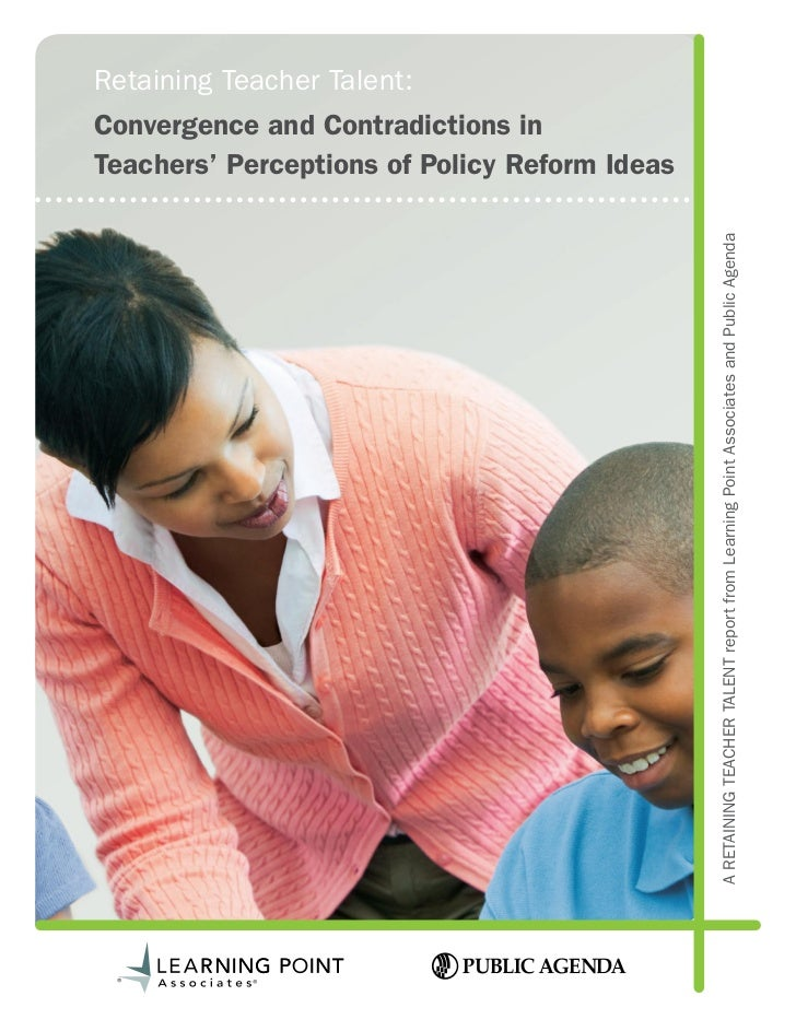 Retaining Teacher Talent: Convergence and Contradictions in Teachers' Perceptions of Policy Reform Ideas