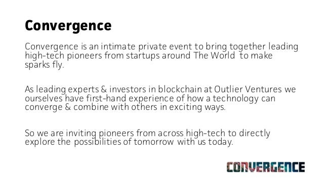 Convergence - Where Blockchain Converges With AR / VR / AI / 3d printing / drones Slide 3