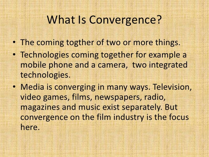 media convergence in film industry The chapter is titled from film policy to creative screen policies and focuses on media convergence and film policy broader creative and economic strategies of film and media companies and an overall convergence between film and other media the expansion of film industry activities from.