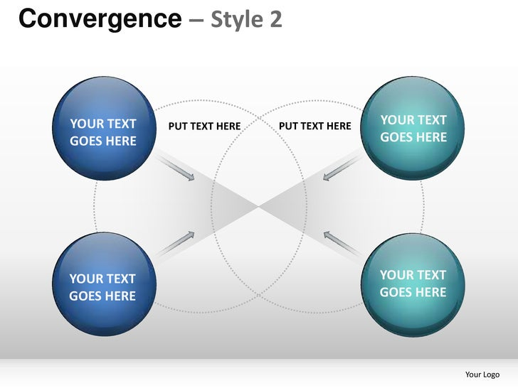 Convergence – Style 2    YOUR TEXT   PUT TEXT HERE   PUT TEXT HERE   YOUR TEXT    GOES HERE                               ...