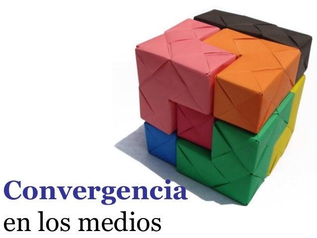 Convergenciaen los medios