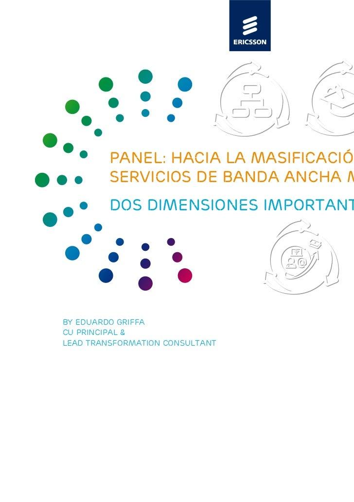 PANEL: Hacia la masificación de los         servicios de banda ancha móvil         dos dimensiones importantesBy eduardo g...