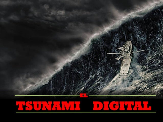 EL TSUNAMI DIGITAL