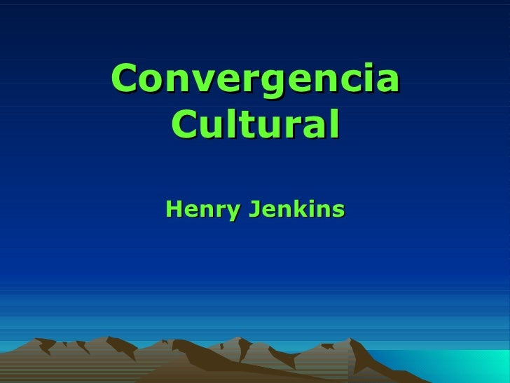 Convergencia Cultural Henry Jenkins