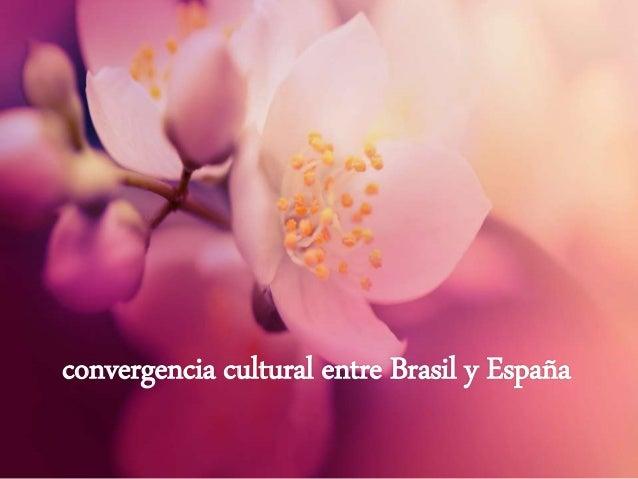 convergencia cultural entre Brasil y España