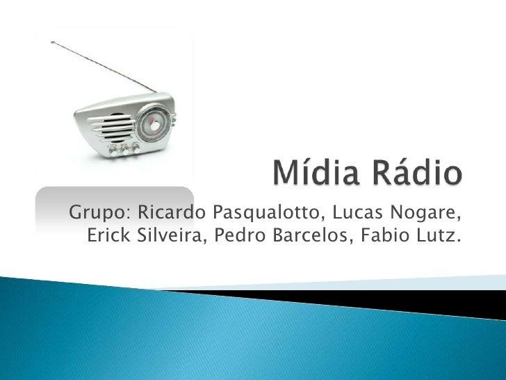 Grupo: Ricardo Pasqualotto, Lucas Nogare,  Erick Silveira, Pedro Barcelos, Fabio Lutz.