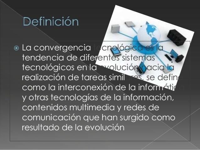 Convergencia tecnológica  Slide 2