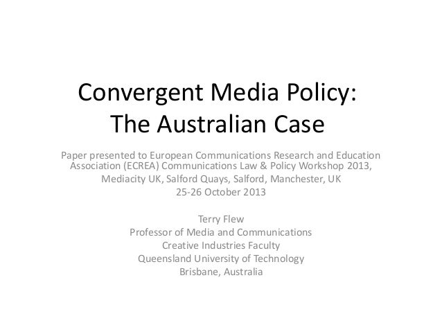 Convergent Media Policy: The Australian Case Paper presented to European Communications Research and Education Association...