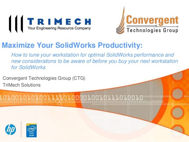 Maximize Your SolidWorks Productivity: How to tune your workstation for optimal SolidWorks performance and new considerati...