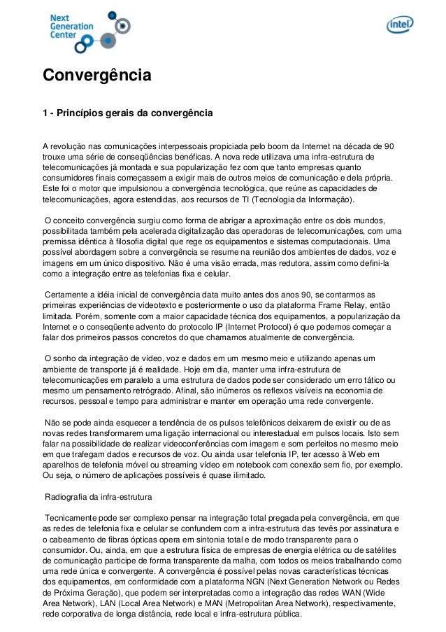 Convergência 1 - Princípios gerais da convergência A revolução nas comunicações interpessoais propiciada pelo boom da Inte...