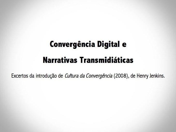 Convergência e Narrativas Transmidiáticas