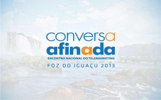 Conversa Afinada O Conversa Afinada é uma convenção das unidades que gerenciam os call centers da CAIXA. Este evento acont...