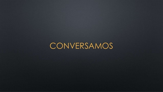 CONVERSAMOS