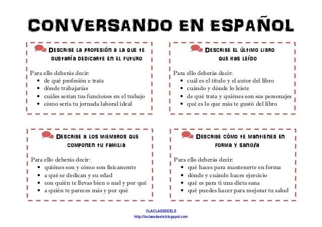 CONVERSANDO EN ESPAÑOL Describe la profesión a la que te gustaría dedicarte en el futuro Para ello deberás decir: • de qué...